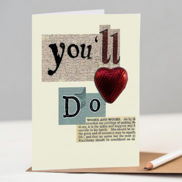 """You'll Do"" Valentines Card"