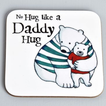 Daddy Hugs Coaster - Helena Tyce Designs , cute Father's day or birthday gift for Dad, Daddy gift, Gift for Dad, Daddy Bear
