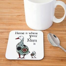 Home is Where Your Mum is Coaster