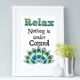 Relax, Nothing is Under Control Print Lotus Flower Print