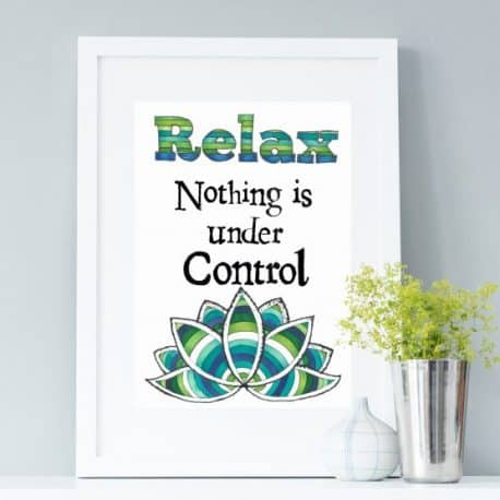 relax nothing is under control print