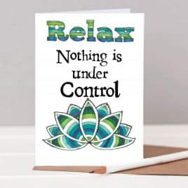 relax card nothing is under control card