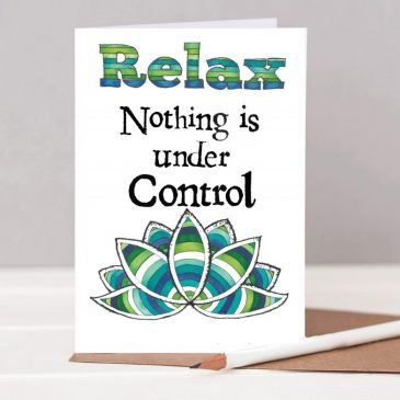 Relax, Nothing is Under Control Print Lotus Flower Card