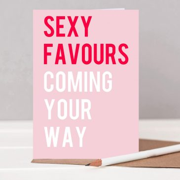 Sexy Favours Saucy Valentines Card