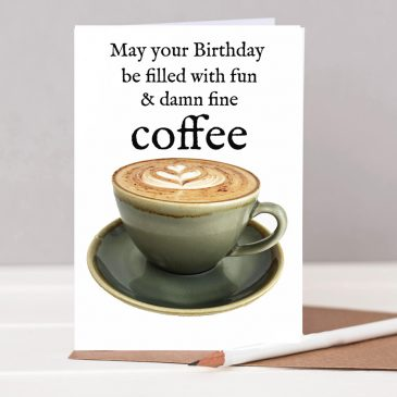 coffee lovers birthday card, birthday card for coffee fanatic