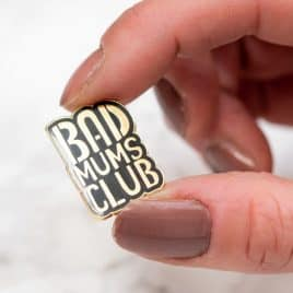 bad mums club enamel pin