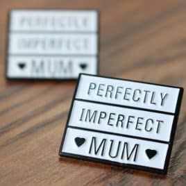 """Perfectly Imperfect Mum"" Enamel Pin Badge"