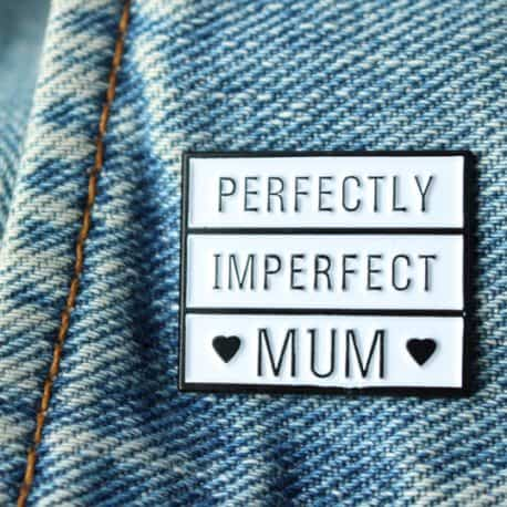 Perfectly imperfect mum enamel pin badge on jacket