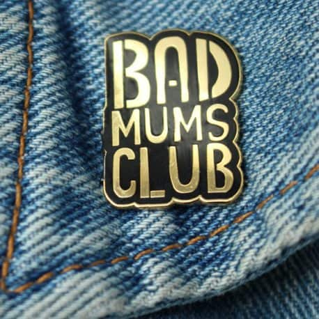 bad mums club enamel badge