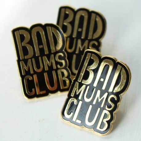 bad mums club enamel pin badge 4