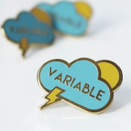 """Variable"" Enamel Pin Badge Card for variable moods/menopause/depression/anxiety/hormonal madness!"