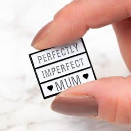 perfectly imperfect Mum enamel pin badge