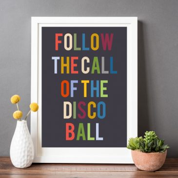 follow the call of the disco ball print - Helena Tyce Designs - gorgeous modern print for home - wedding, birthday or anniversary gift